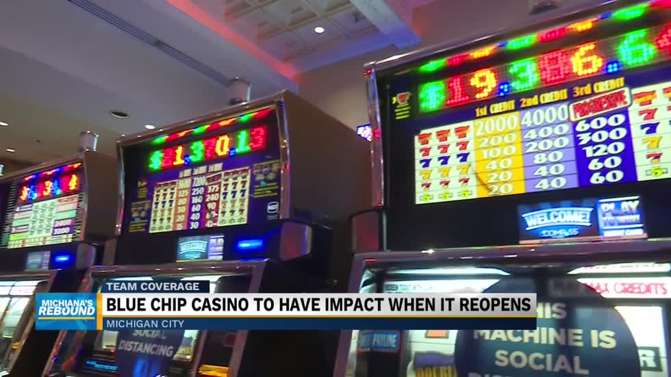 Blue Chip Casino to reopen and help boost local economy