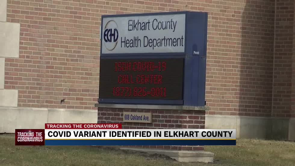 Elkhart County has confirmed its first case of a COVID-19 variant