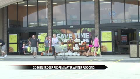 Goshen Kroger opening its doors for the first time since February flooding