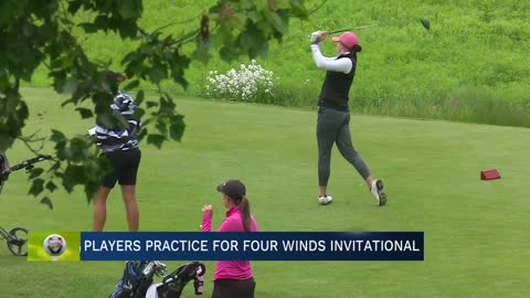 Symetra Tour pros arrive for Four Winds Invitational practice