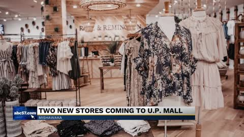 Two new stores opening up at UP Mall in Mishawaka