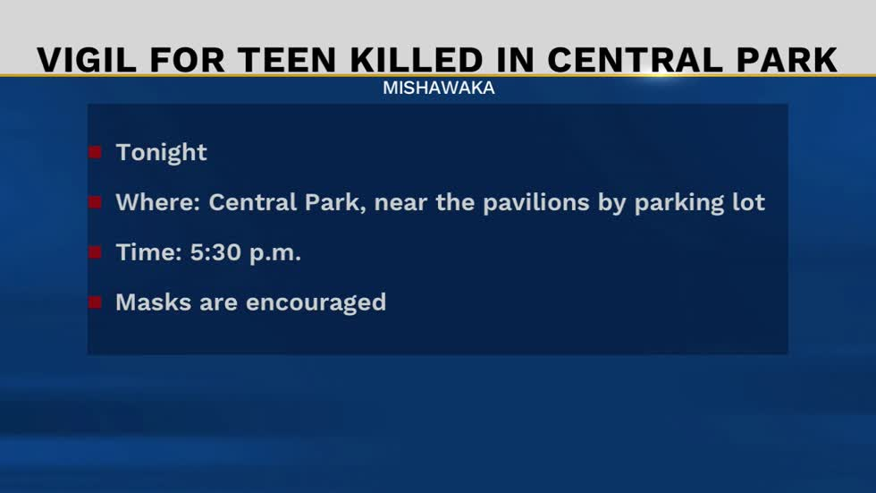 Vigil planned for teen killed in Central Park in Mishawaka