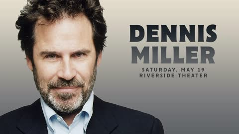 Comedian Dennis Miller to perform at Riverside Theater