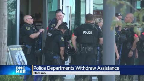 WI police departments withdrawing assistance for DNC over FPC directive for MPD