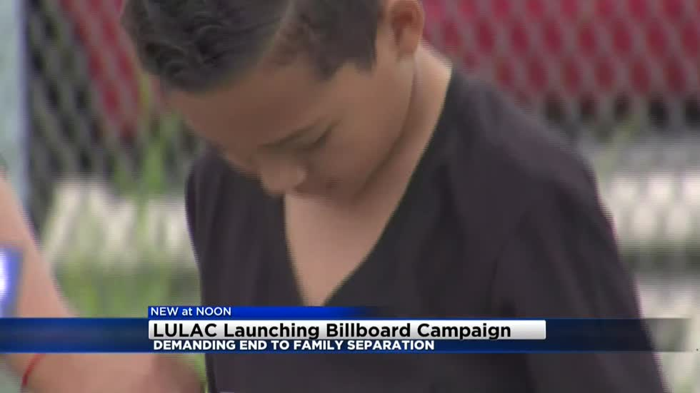 LULAC kicks off billboard campaign to keep immigrant families together