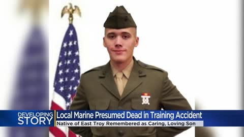 19-year-old Marine from East Troy presumed dead in California...