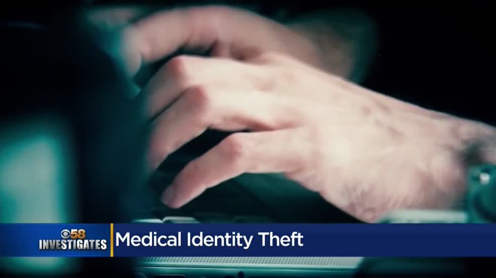 CBS 58 Investigates: Medical Identity Theft