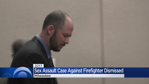 Case dismissed for Milwaukee firefighter charged with sexual assault