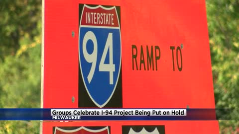Milwaukee-area groups celebrate I-94 project being put on hold