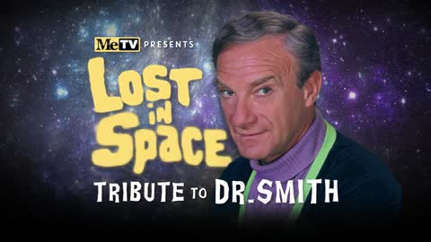 Lost in Space Tribute to Dr. Smith