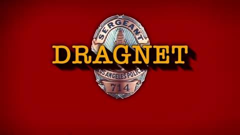 Dum da dum dum — Dragnet is coming!