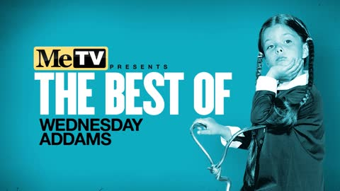 MeTV Presents the Best of Wednesday Addams