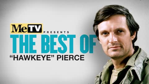 MeTV Presents The Best of 'Hawkeye' Pierce