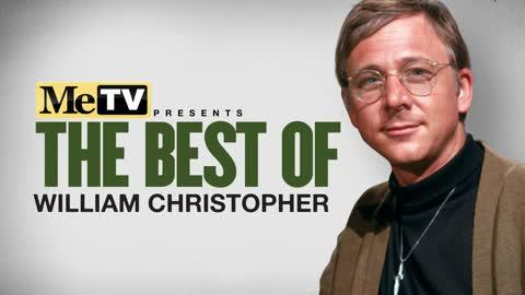 MeTV Presents The Best of William Christopher