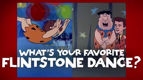 What's Your Favorite Dance That Fred Flintstone Came Up With?