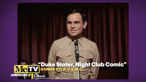 Duke Slater, Gomer Pyle or Sgt. Carter?