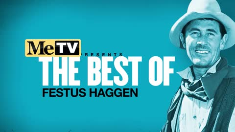 MeTV Presents the Best of Festus Haggen
