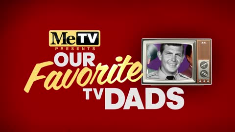 MeTV Presents Our Favorite TV Dads!