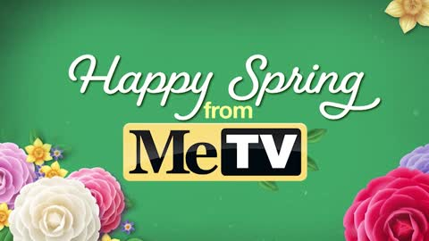 Happy Spring from MeTV!
