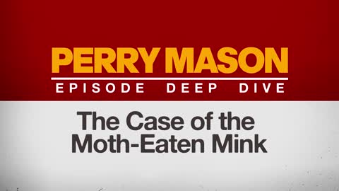 The Case of the Moth-Eaten Mink | Perry Mason Episode Deep Dive