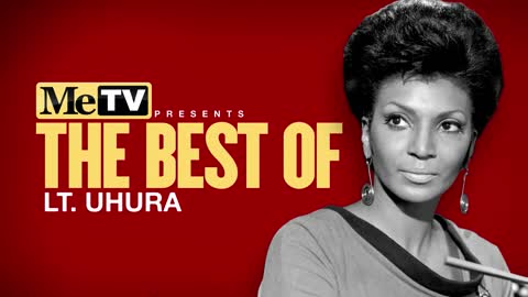 MeTV Presents The Best of Lt. Uhura