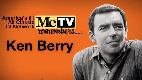 MeTV Remembers Ken Berry