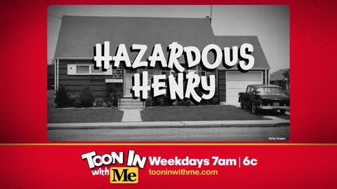 Here's a clip from 'Hazardous Henry'!