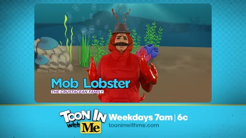 Toon In With Me's Mob Lobster: Highlights and Outtakes