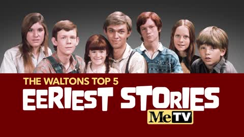 The Waltons Top 5 Eeriest Stories