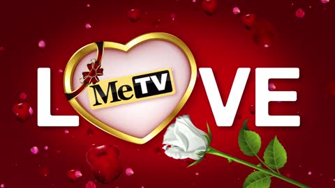 Spend Your Valentine's Day with MeTV! Starting at 10AM | 9C