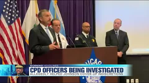CPD Officers Investigated in Johnson Scandal
