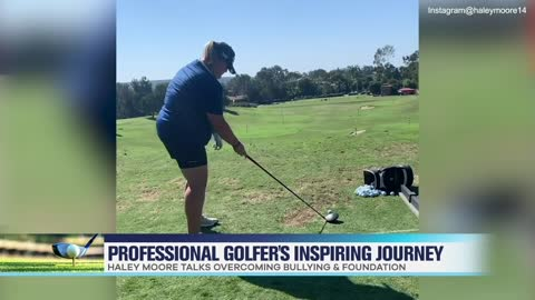 Professional Golfer Haley Moore Talks LPGA & Overcoming Bullying